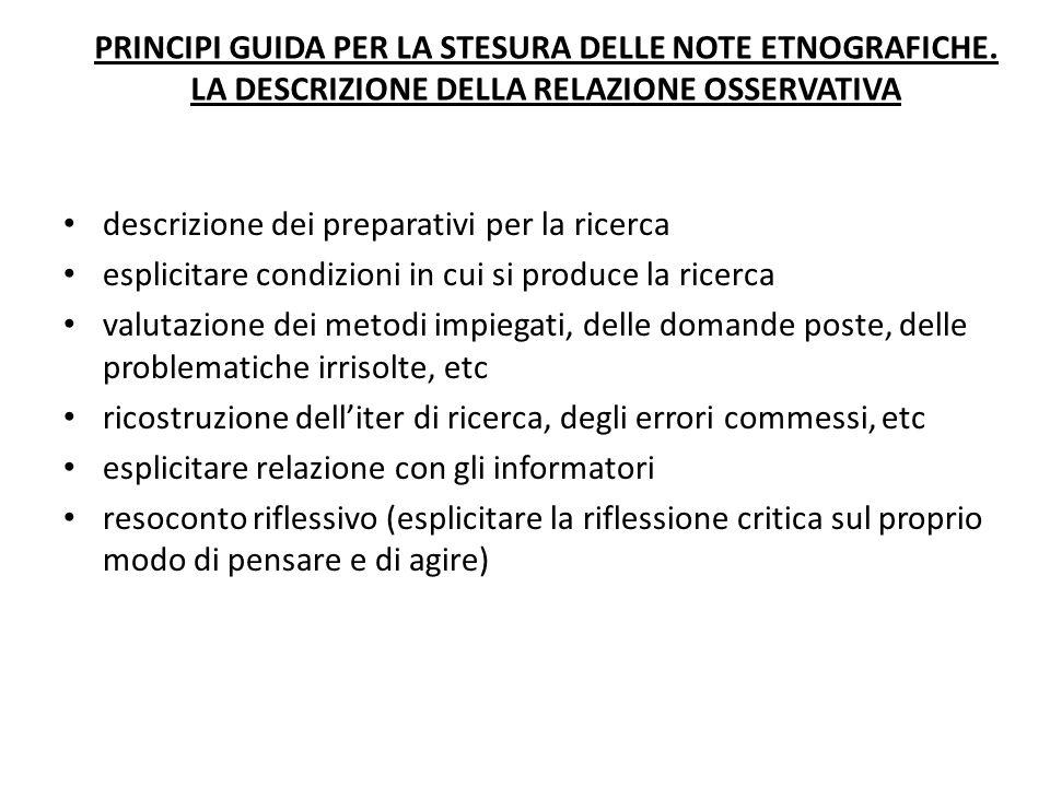 PRINCIPI GUIDA PER LA STESURA DELLE NOTE ETNOGRAFICHE. LA DESCRIZIONE DELLA RELAZIONE OSSERVATIVA descrizione dei preparativi per la ricerca esplicita