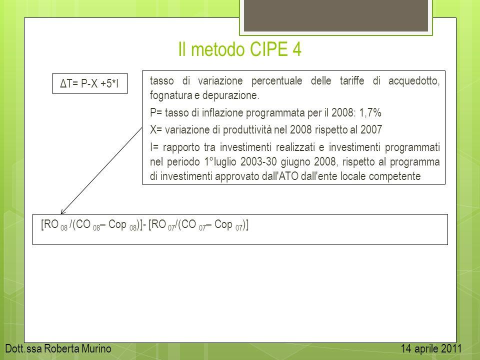 Il metodo CIPE 4 tasso di variazione percentuale delle tariffe di acquedotto, fognatura e depurazione. P= tasso di inflazione programmata per il 2008: