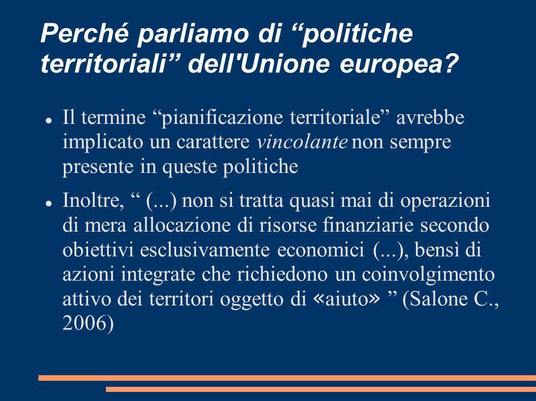 Perché parliamo di politiche territoriali dell'Unione europea? Il termine pianificazione territoriale avrebbe implicato un carattere vincolante non se