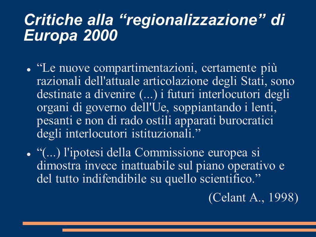 Critiche alla regionalizzazione di Europa 2000 Le nuove compartimentazioni, certamente più razionali dell'attuale articolazione degli Stati, sono dest