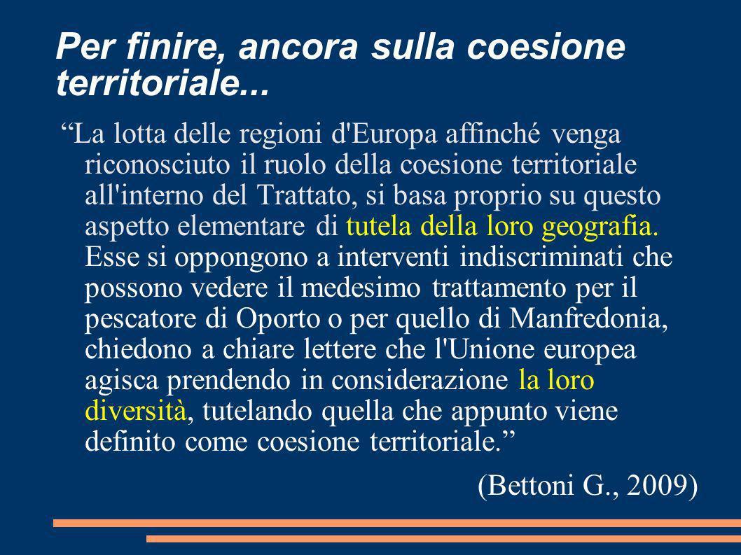 Per finire, ancora sulla coesione territoriale... La lotta delle regioni d'Europa affinché venga riconosciuto il ruolo della coesione territoriale all