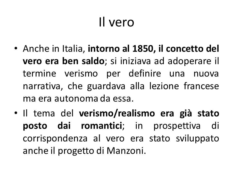 Il vero Anche in Italia, intorno al 1850, il concetto del vero era ben saldo; si iniziava ad adoperare il termine verismo per definire una nuova narra