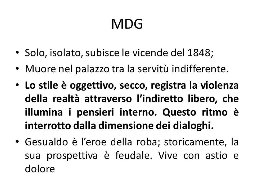 MDG Solo, isolato, subisce le vicende del 1848; Muore nel palazzo tra la servitù indifferente. Lo stile è oggettivo, secco, registra la violenza della