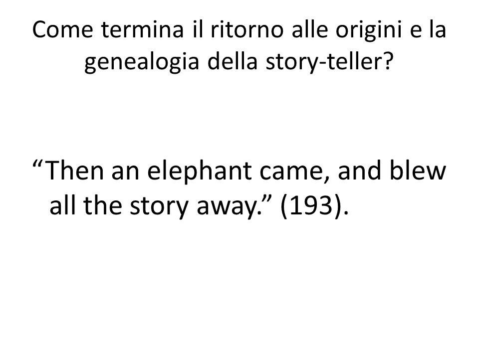 Come termina il ritorno alle origini e la genealogia della story-teller.