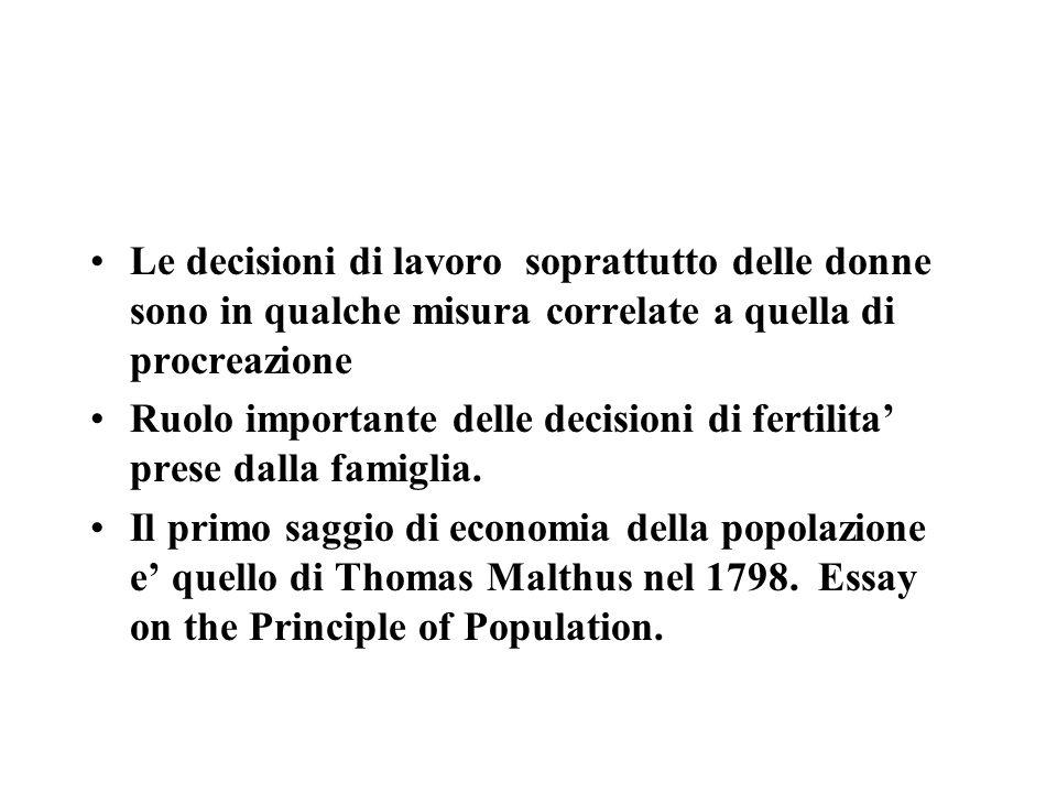 Le decisioni di lavoro soprattutto delle donne sono in qualche misura correlate a quella di procreazione Ruolo importante delle decisioni di fertilita prese dalla famiglia.