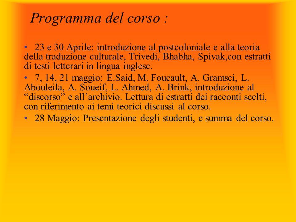 23 e 30 Aprile: introduzione al postcoloniale e alla teoria della traduzione culturale, Trivedi, Bhabha, Spivak,con estratti di testi letterari in lin
