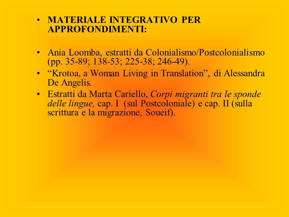 MATERIALE INTEGRATIVO PER APPROFONDIMENTI: Ania Loomba, estratti da Colonialismo/Postcolonialismo (pp. 35-89; 138-53; 225-38; 246-49). Krotoa, a Woman