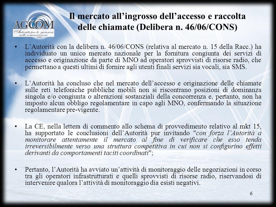 6 Il mercato allingrosso dellaccesso e raccolta delle chiamate (Delibera n.