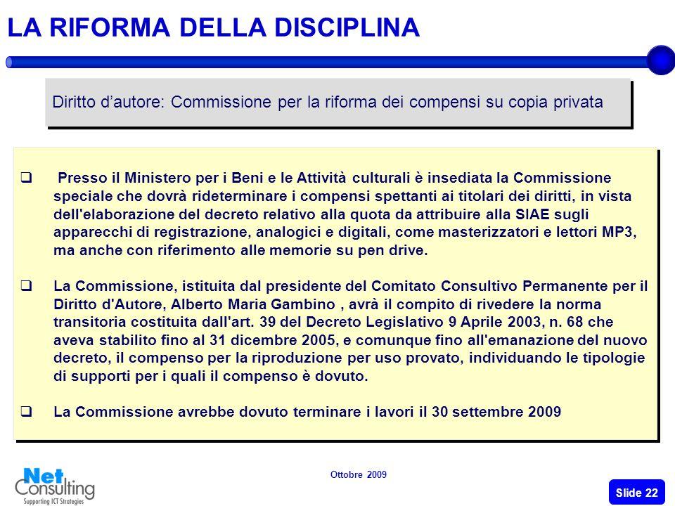 Ottobre 2009 Slide 21 EQUO COMPENSO Il compenso deve essere corrisposto sugli apparecchi di registrazione e sui supporti vergini ed in particolare: pe