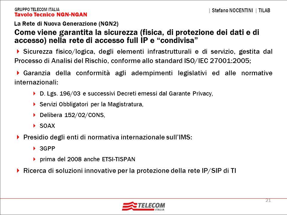 21 La Rete di Nuova Generazione (NGN2) | Stefano NOCENTINI | TILAB Tavolo Tecnico NGN-NGAN GRUPPO TELECOM ITALIA Come viene garantita la sicurezza (fi