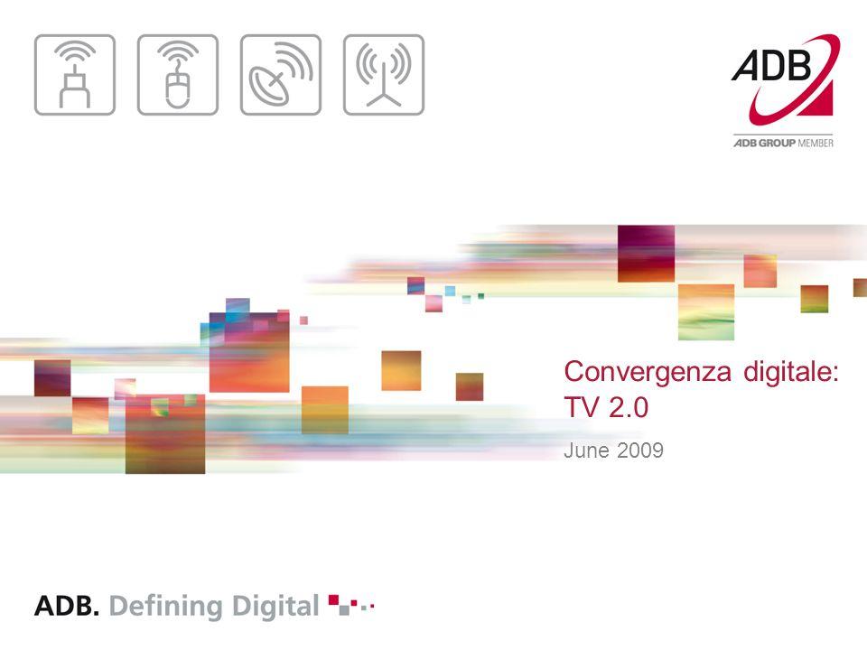 Convergenza digitale: TV 2.0 June 2009