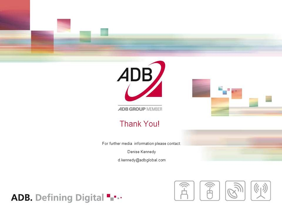 Thank You! For further media information please contact: Denise Kennedy d.kennedy@adbglobal.com