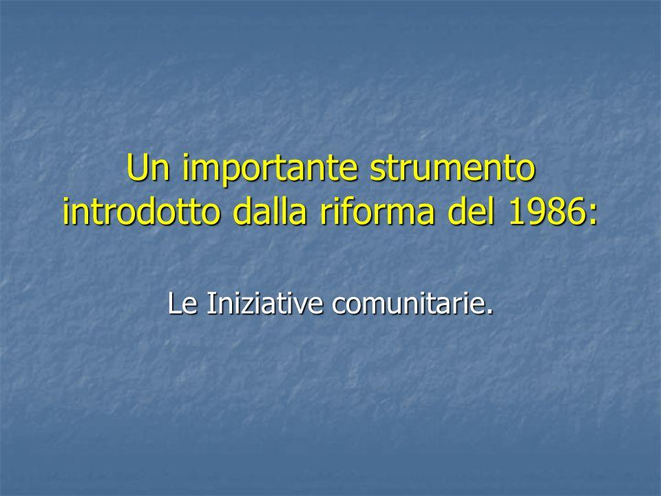 Un importante strumento introdotto dalla riforma del 1986: Le Iniziative comunitarie.
