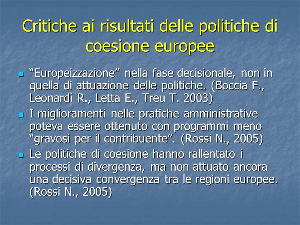 Critiche ai risultati delle politiche di coesione europee Europeizzazione nella fase decisionale, non in quella di attuazione delle politiche. (Boccia