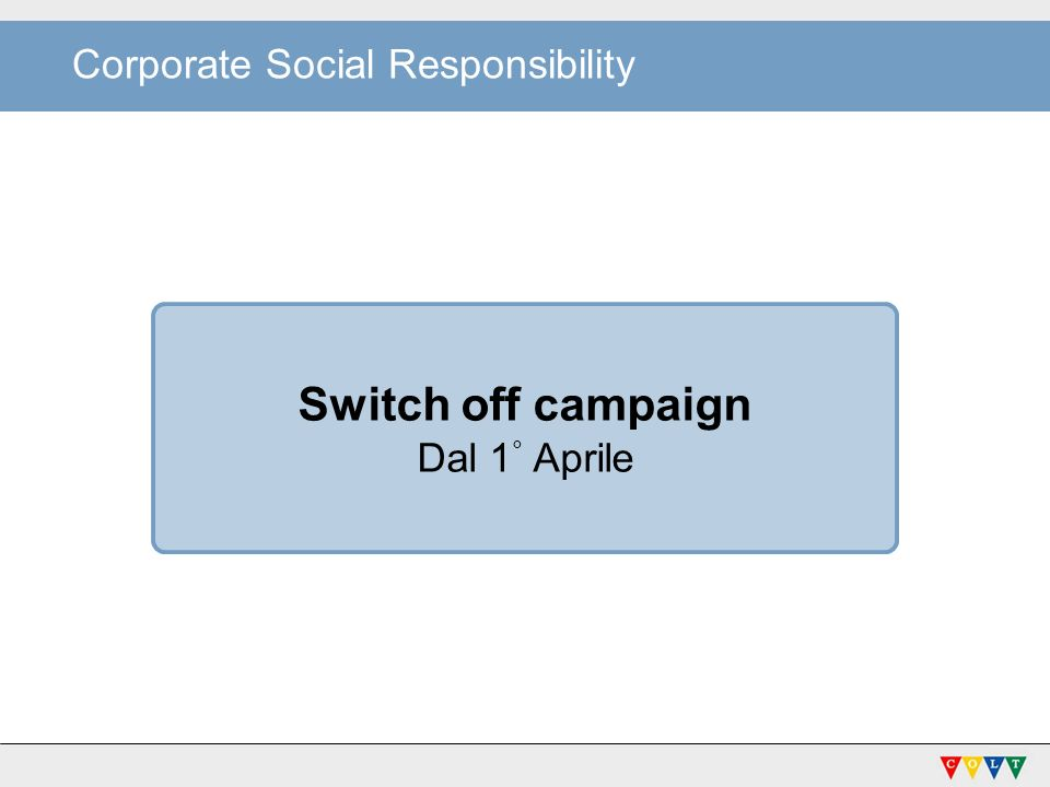 Corporate Social Responsibility Switch off campaign Dal 1 ° Aprile