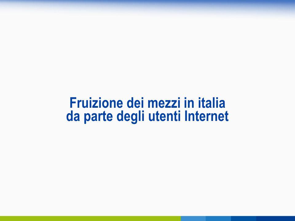 Fruizione dei mezzi in italia da parte degli utenti Internet