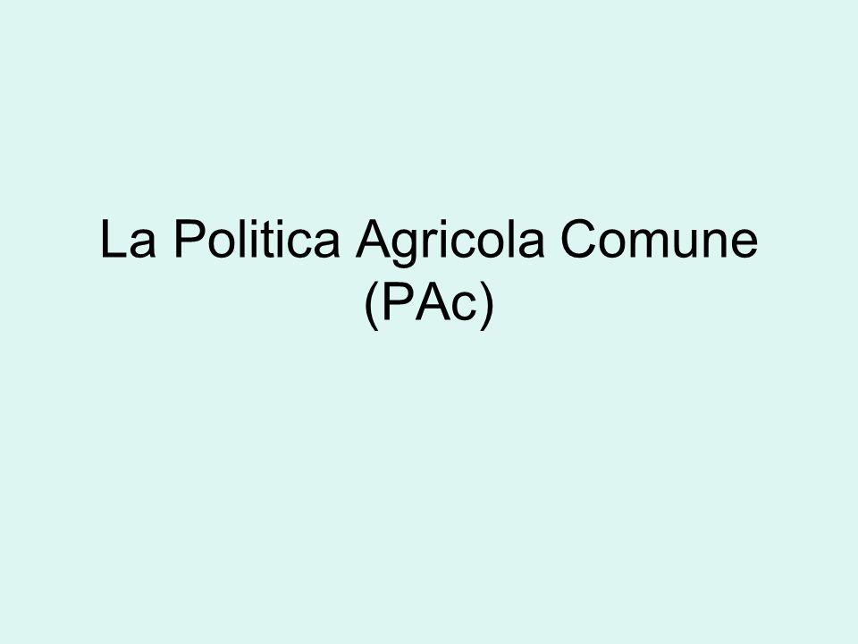 La Politica Agricola Comune (PAc)