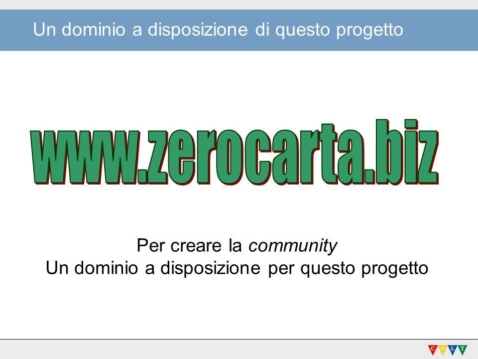 Un dominio a disposizione di questo progetto Per creare la community Un dominio a disposizione per questo progetto