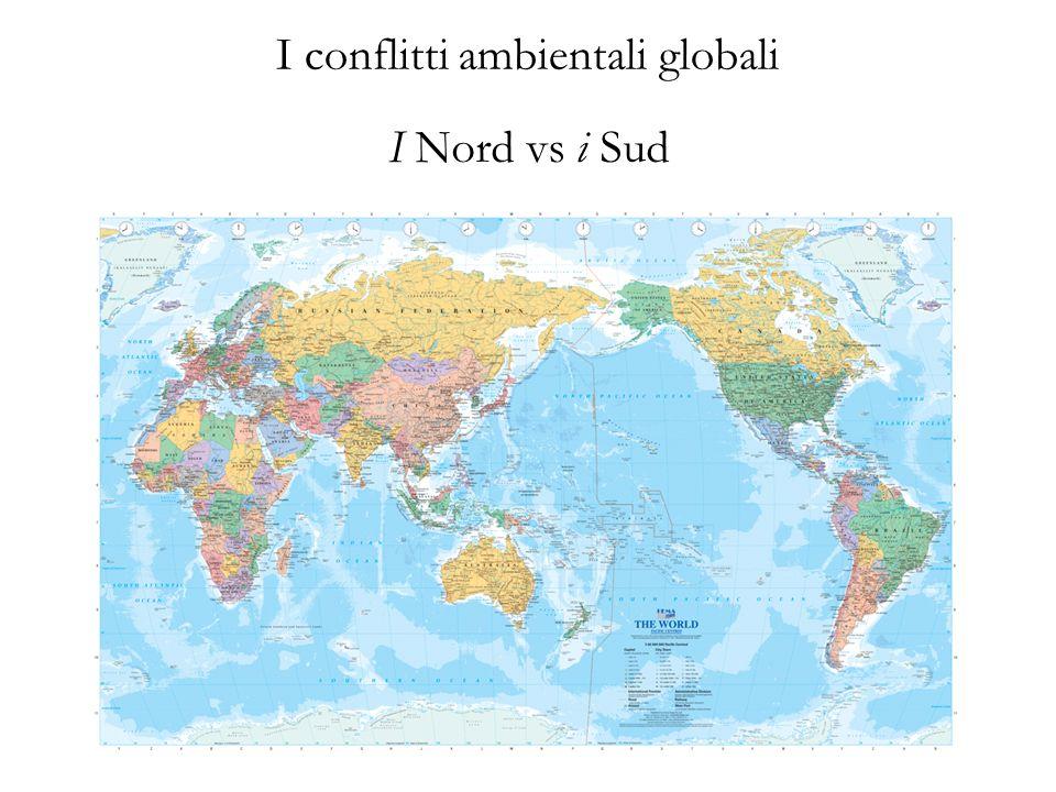 I conflitti ambientali globali I Nord vs i Sud