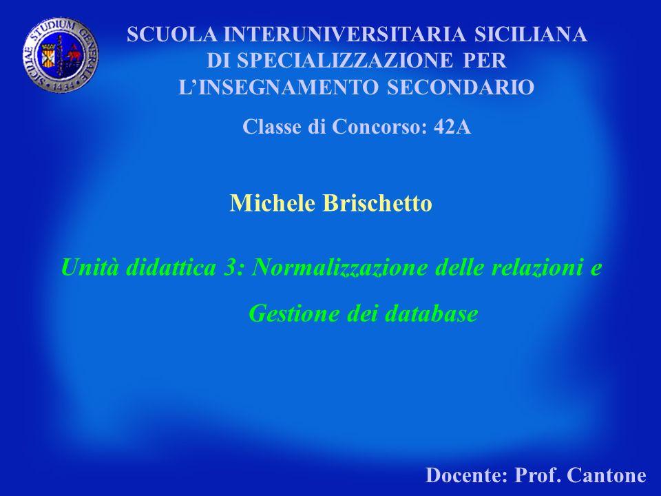 SCUOLA INTERUNIVERSITARIA SICILIANA DI SPECIALIZZAZIONE PER LINSEGNAMENTO SECONDARIO Classe di Concorso: 42A Michele Brischetto Unità didattica 3: Nor