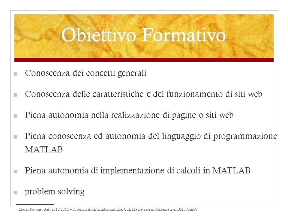 Mario Pavone, AA. 2010/2011 – Ulteriori Abilità Informatiche, CdL Magistrale in Matematica, DMI, UniCt Obiettivo Formativo Conoscenza dei concetti gen