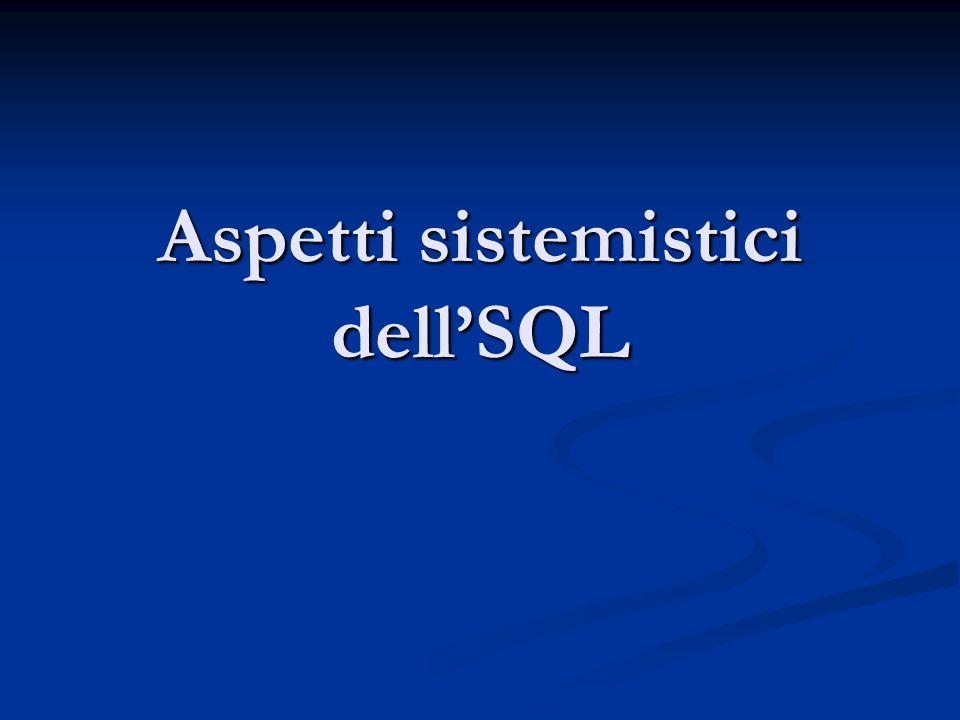 Aspetti sistemistici dellSQL