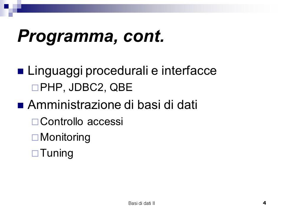 Basi di dati II4 Programma, cont.