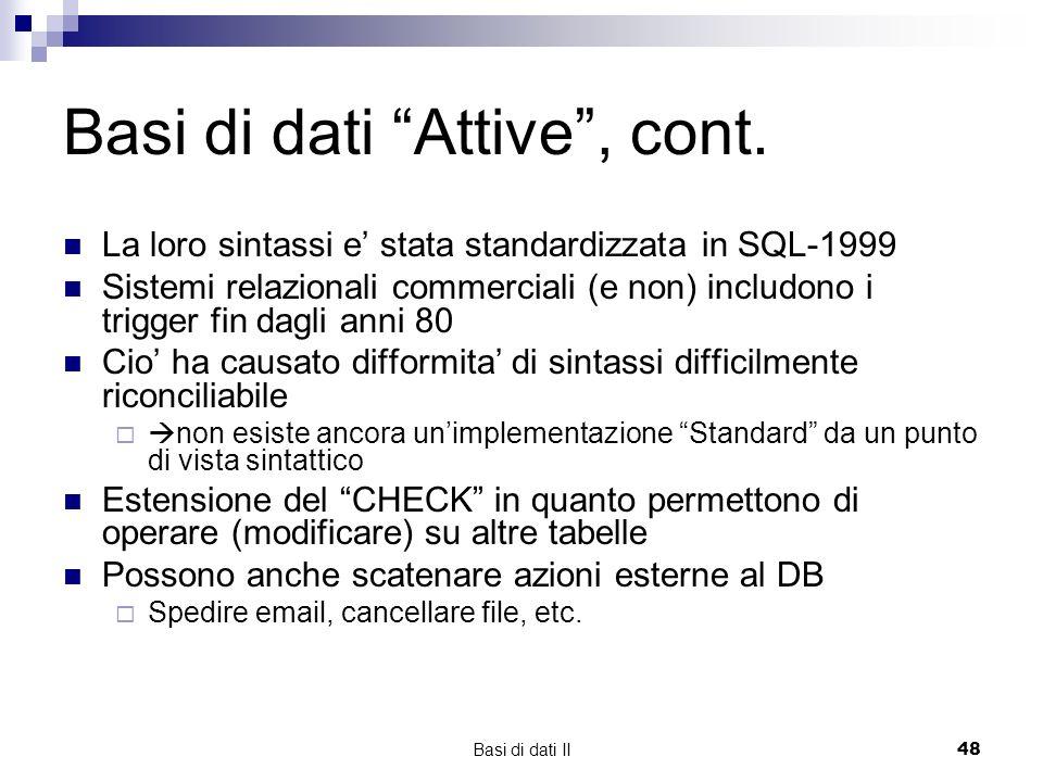 Basi di dati II48 Basi di dati Attive, cont.