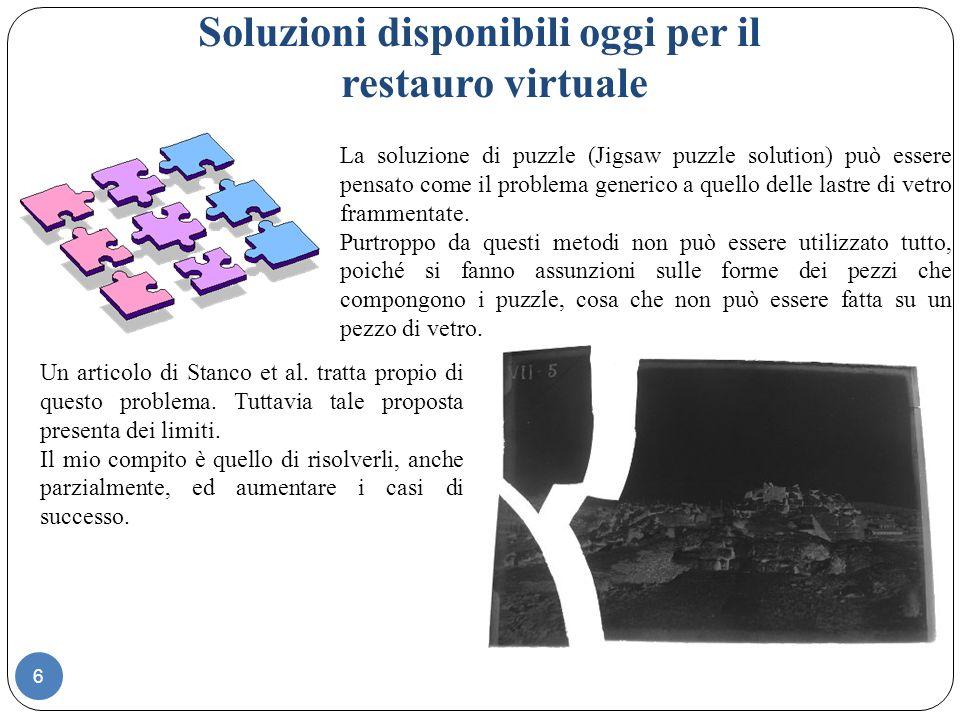 Soluzioni disponibili oggi per il restauro virtuale La soluzione di puzzle (Jigsaw puzzle solution) può essere pensato come il problema generico a quello delle lastre di vetro frammentate.