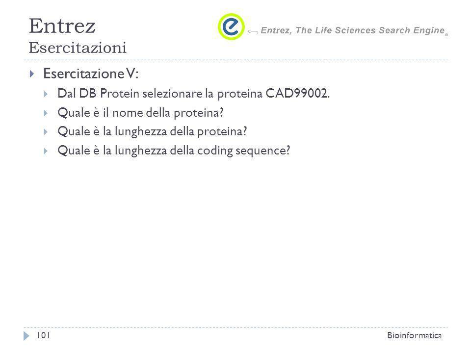 Esercitazione V: Dal DB Protein selezionare la proteina CAD99002. Quale è il nome della proteina? Quale è la lunghezza della proteina? Quale è la lung