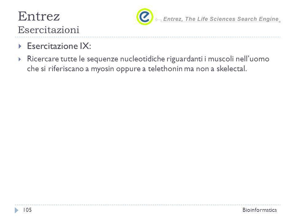 Esercitazione IX: Ricercare tutte le sequenze nucleotidiche riguardanti i muscoli nelluomo che si riferiscano a myosin oppure a telethonin ma non a skelectal.