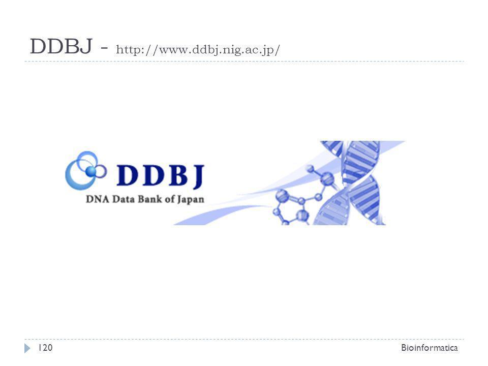 DDBJ - http://www.ddbj.nig.ac.jp/ Bioinformatica120
