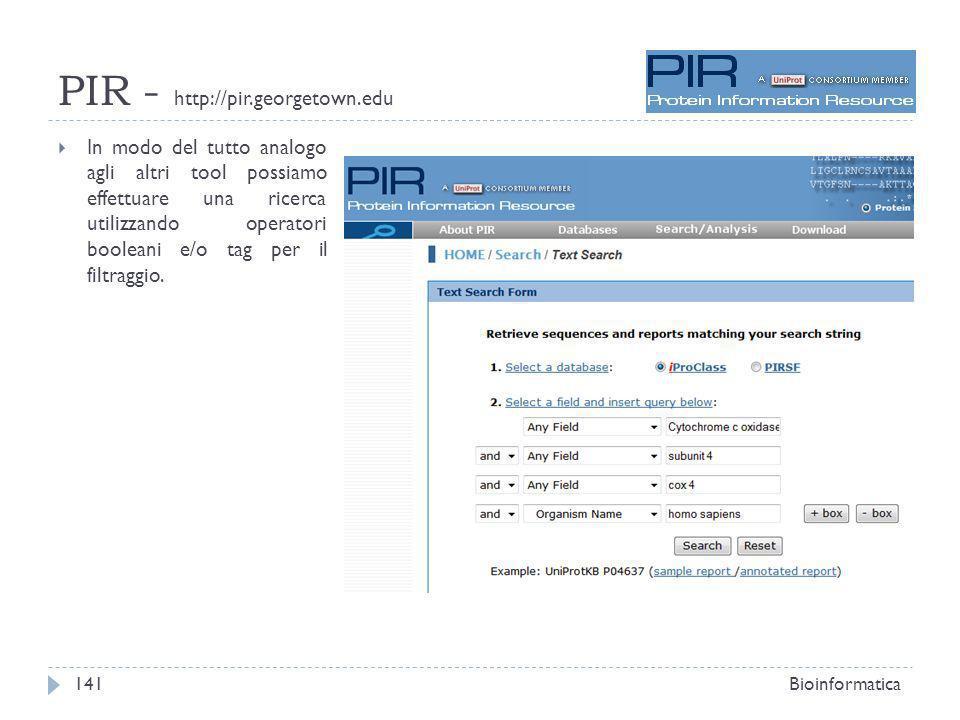 PIR - http://pir.georgetown.edu In modo del tutto analogo agli altri tool possiamo effettuare una ricerca utilizzando operatori booleani e/o tag per il filtraggio.