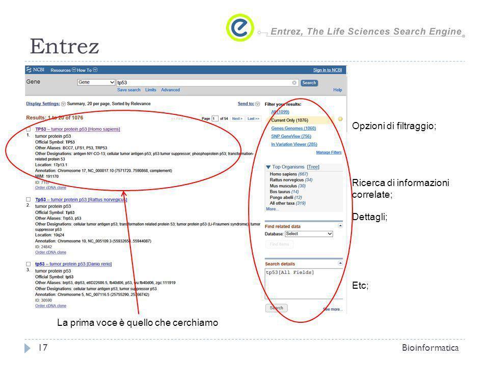 Entrez Bioinformatica17 Opzioni di filtraggio; Ricerca di informazioni correlate; Dettagli; Etc; La prima voce è quello che cerchiamo