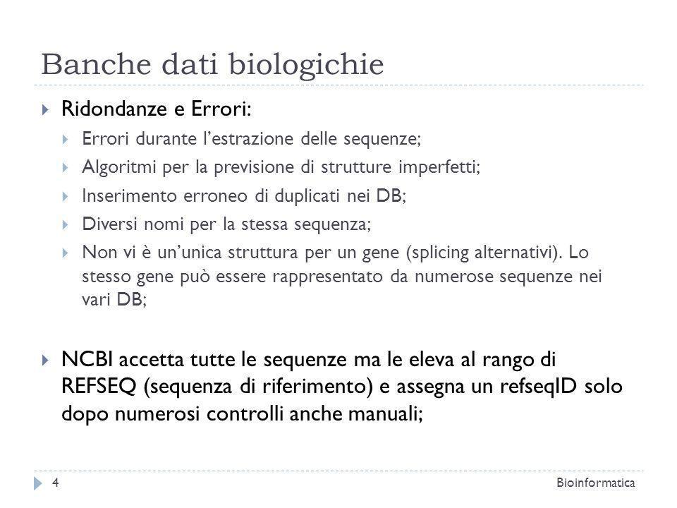 Entrez Bioinformatica25 Features: Carateristiche della sequenza; Eventuali introni ed esoni, promotori, enanchers, etc… Link alla Coding Sequence Viene indicato anche il punto di inizio e di fine.