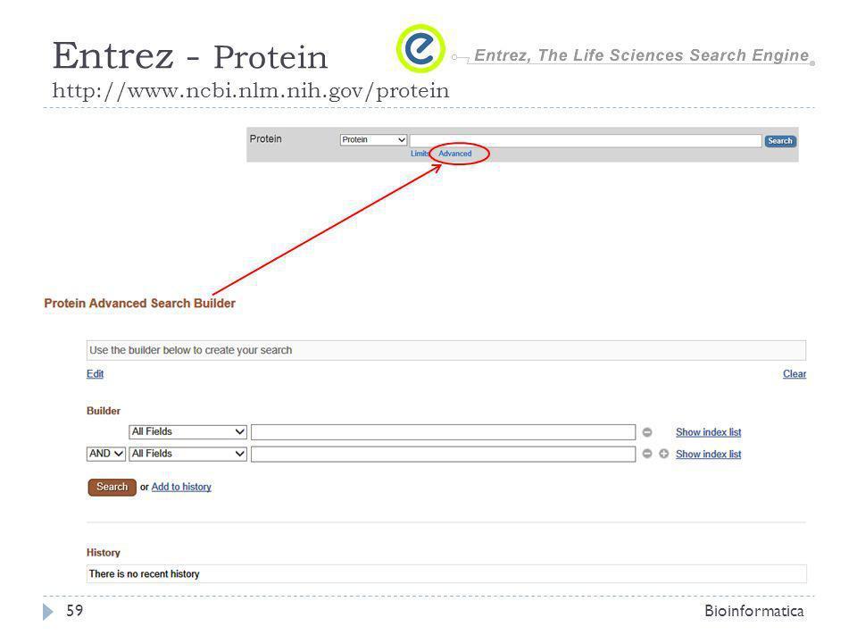 Bioinformatica59 Entrez - Protein http://www.ncbi.nlm.nih.gov/protein