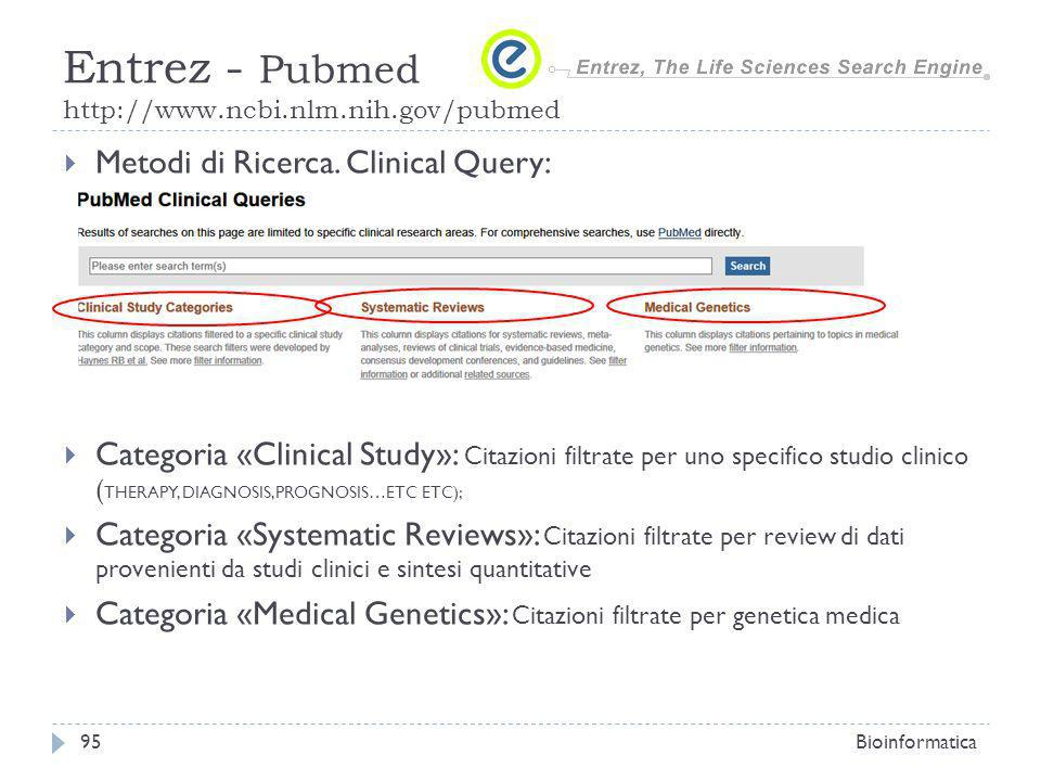 Metodi di Ricerca. Clinical Query: Categoria «Clinical Study»: Citazioni filtrate per uno specifico studio clinico ( THERAPY, DIAGNOSIS,PROGNOSIS…ETC