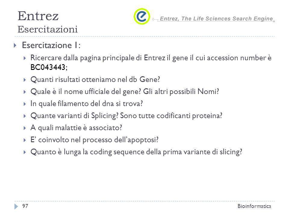 Esercitazione 1: Ricercare dalla pagina principale di Entrez il gene il cui accession number è BC043443; Quanti risultati otteniamo nel db Gene? Quale