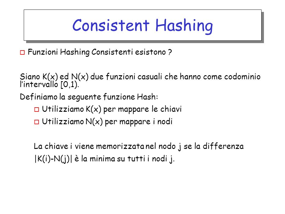 Consistent Hashing o Funzioni Hashing Consistenti esistono .