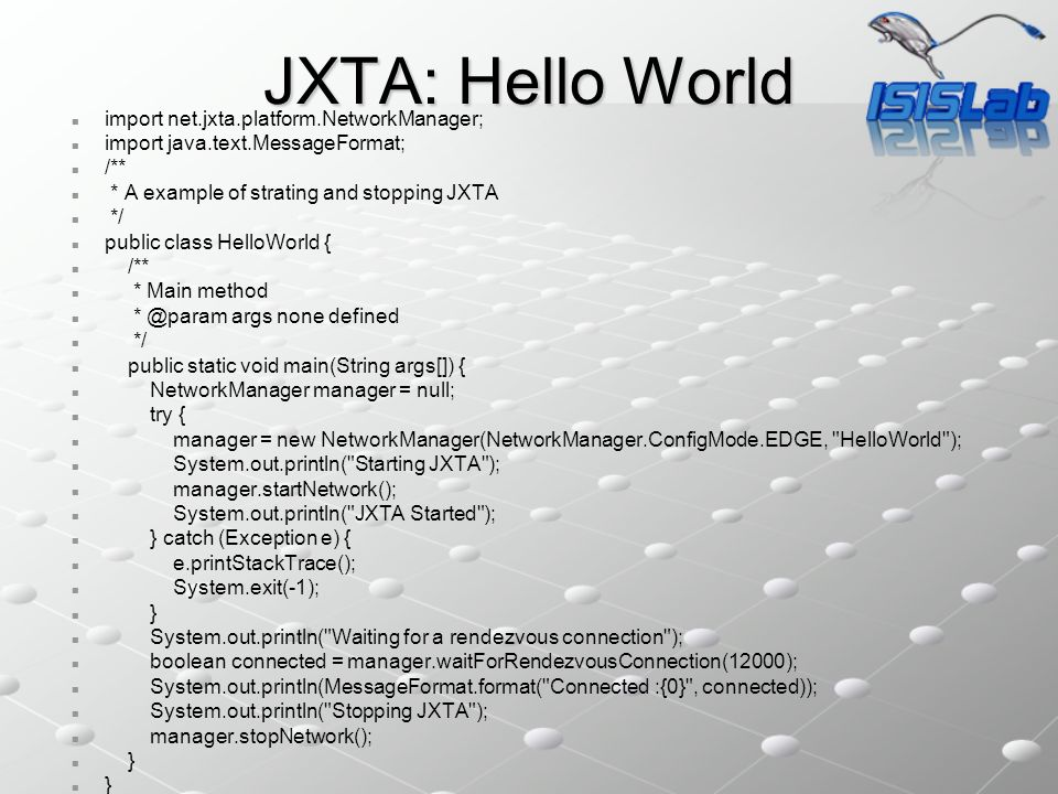 import net.jxta.discovery.DiscoveryEvent; import net.jxta.discovery.DiscoveryListener; import net.jxta.discovery.DiscoveryService; import net.jxta.document.Advertisement; import net.jxta.document.AdvertisementFactory; import net.jxta.id.IDFactory; import net.jxta.peergroup.PeerGroup; import net.jxta.peergroup.PeerGroupID; import net.jxta.pipe.PipeService; import net.jxta.platform.NetworkManager; import net.jxta.protocol.DiscoveryResponseMsg; import net.jxta.protocol.PipeAdvertisement; import java.io.File; import java.util.Enumeration; public class DiscoveryServer implements DiscoveryListener { private transient NetworkManager manager; private transient DiscoveryService discovery; public DiscoveryServer() { try { manager = new NetworkManager(NetworkManager.ConfigMode.ADHOC, DiscoveryServer , new File(new File( .cache ), DiscoveryServer ).toURI()); manager.startNetwork(); } catch (Exception e) { e.printStackTrace(); System.exit(-1); } PeerGroup netPeerGroup = manager.getNetPeerGroup(); // get the discovery service discovery = netPeerGroup.getDiscoveryService(); } Programming with JXTA