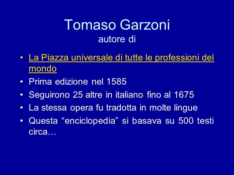 Chi era T.Garzoni.