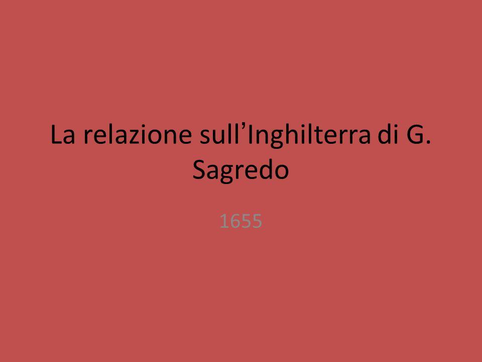 La relazione sullInghilterra di G. Sagredo 1655