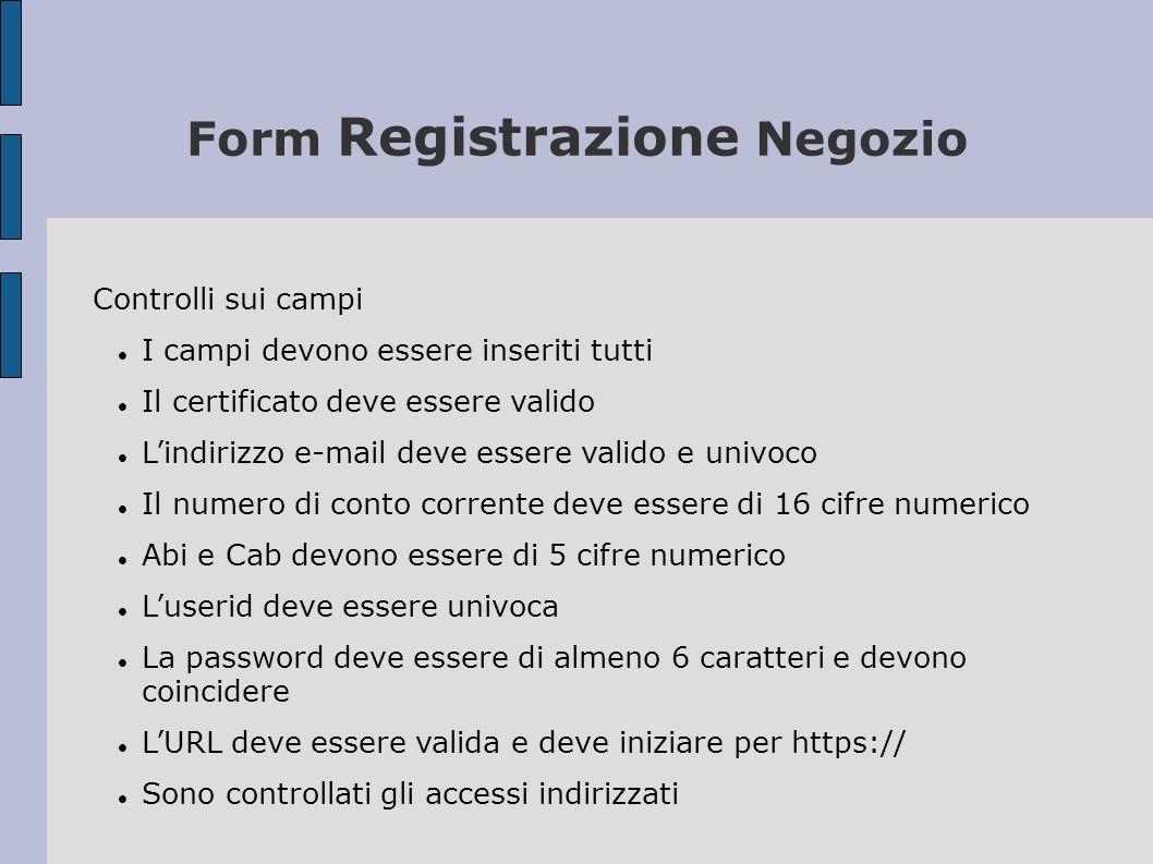 Controlli sui campi I campi devono essere inseriti tutti Il certificato deve essere valido Lindirizzo e-mail deve essere valido e univoco Il numero di