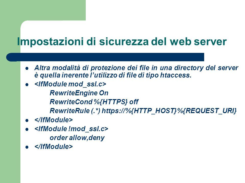 Impostazioni di sicurezza del web server Altra modalità di protezione dei file in una directory del server è quella inerente lutilizzo di file di tipo htaccess.
