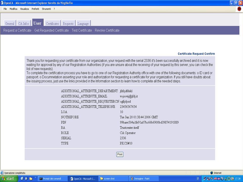 Validazione della richiesta Lamministratore della CA accede al sistema e valida la richiesta del certificato