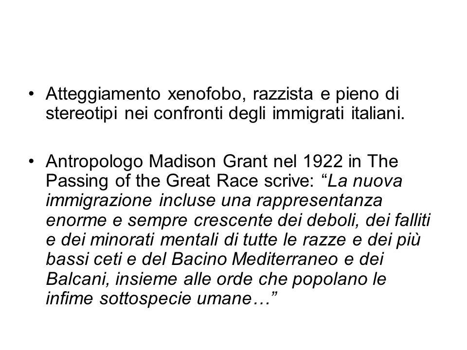 Atteggiamento xenofobo, razzista e pieno di stereotipi nei confronti degli immigrati italiani. Antropologo Madison Grant nel 1922 in The Passing of th