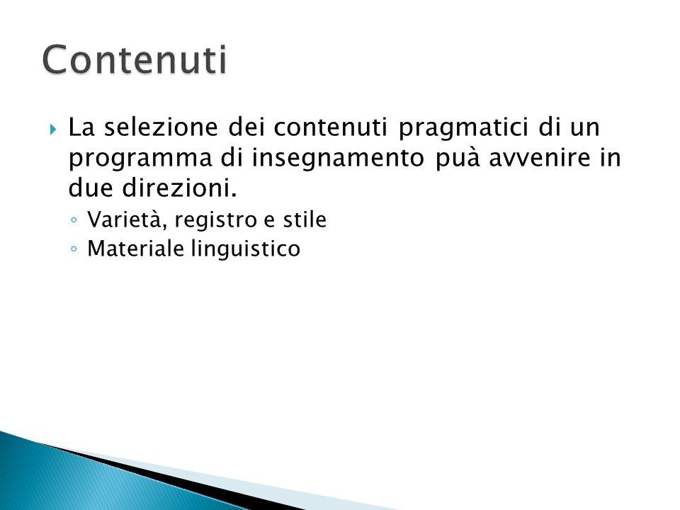 La selezione dei contenuti pragmatici di un programma di insegnamento puà avvenire in due direzioni.