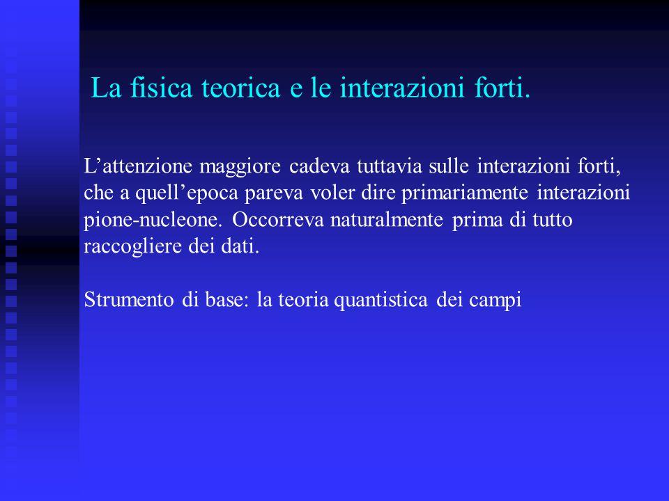 La fisica teorica e le interazioni forti.