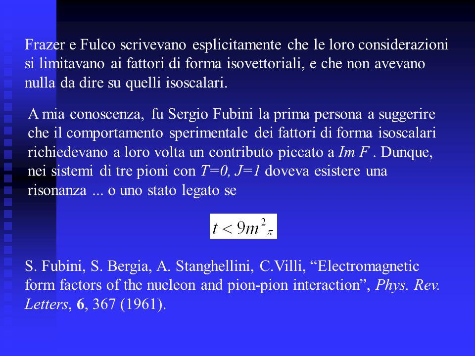 Frazer e Fulco scrivevano esplicitamente che le loro considerazioni si limitavano ai fattori di forma isovettoriali, e che non avevano nulla da dire su quelli isoscalari.