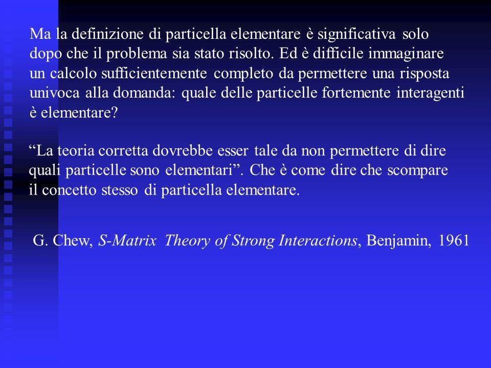 Ma la definizione di particella elementare è significativa solo dopo che il problema sia stato risolto.